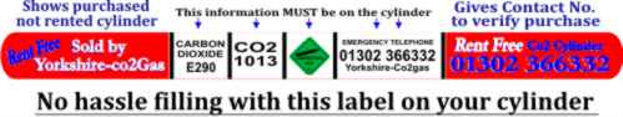 Co2 cylinder label showing: 'rent free', purchased from Yorkshire Co2 gas. Carbon dioxide 'E290', Co2 '1013', fire hazard '2', emergency phone number